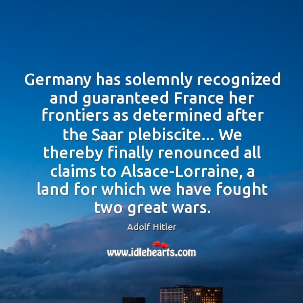 Image, Germany has solemnly recognized and guaranteed France her frontiers as determined after