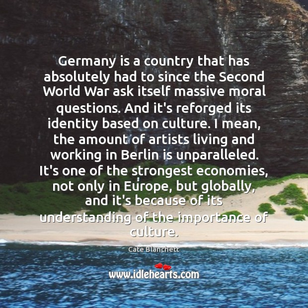 Germany is a country that has absolutely had to since the Second Cate Blanchett Picture Quote