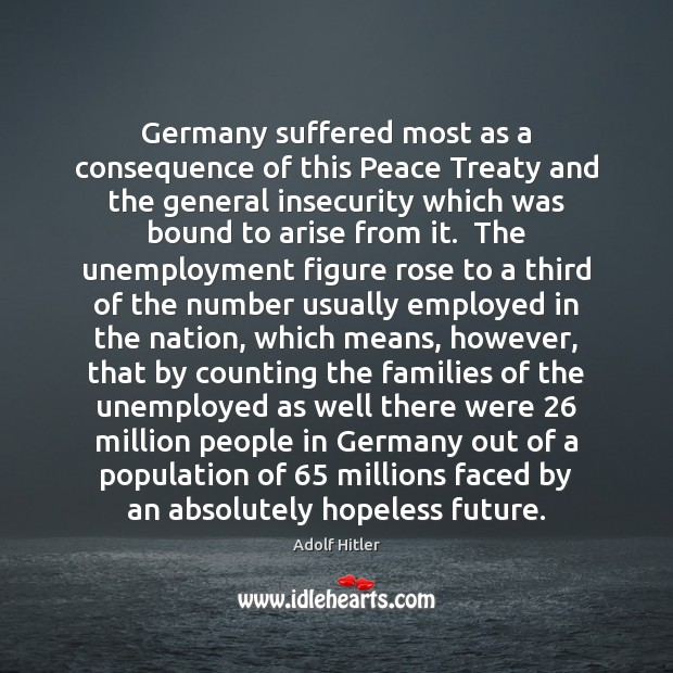 Image, Germany suffered most as a consequence of this Peace Treaty and the