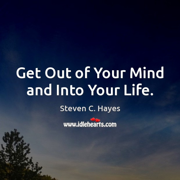Get Out of Your Mind and Into Your Life. Image