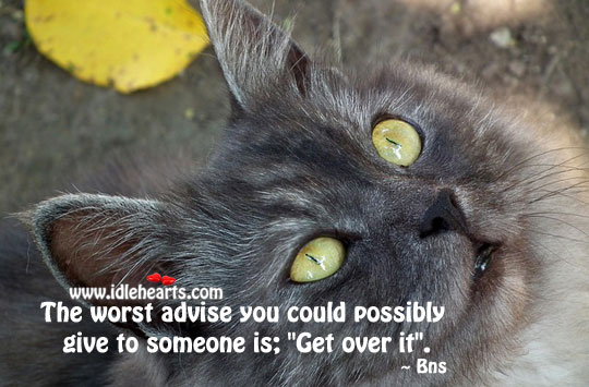 The worst advice Bns Picture Quote