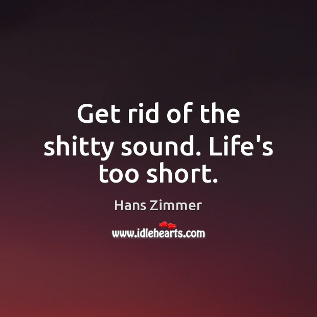 Image, Get rid of the shitty sound. Life's too short.