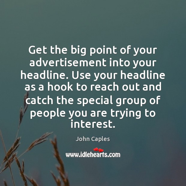 Image, Get the big point of your advertisement into your headline. Use your