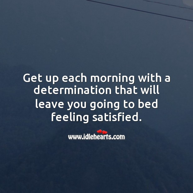 Get up each morning with a determination. Determination Quotes Image