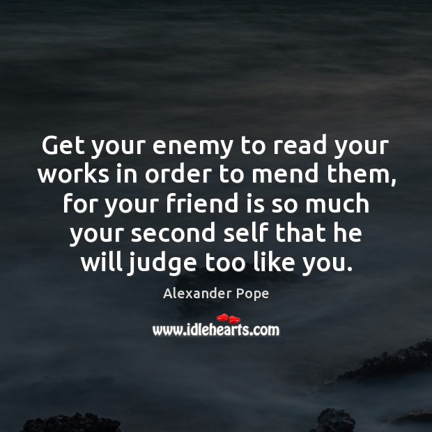 Image about Get your enemy to read your works in order to mend them,