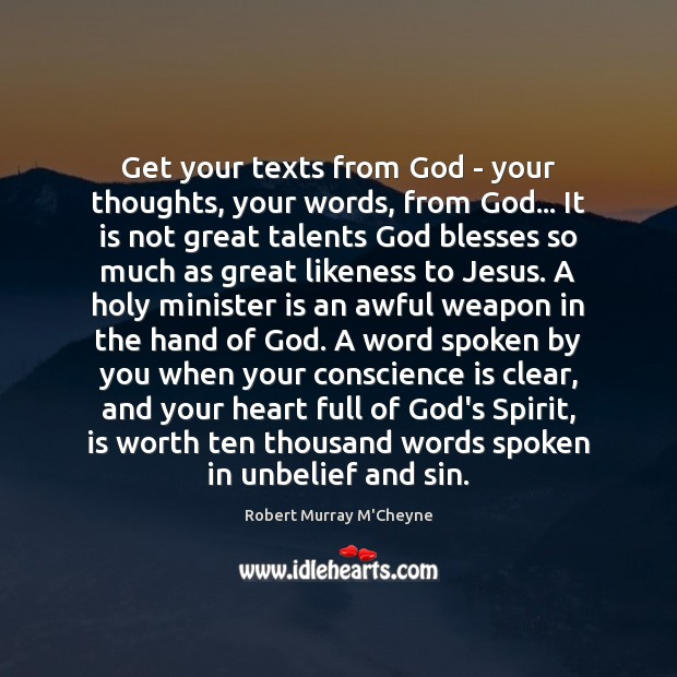 Get your texts from God – your thoughts, your words, from God… Image