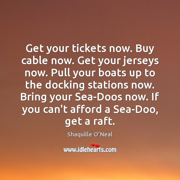 Image, Get your tickets now. Buy cable now. Get your jerseys now. Pull