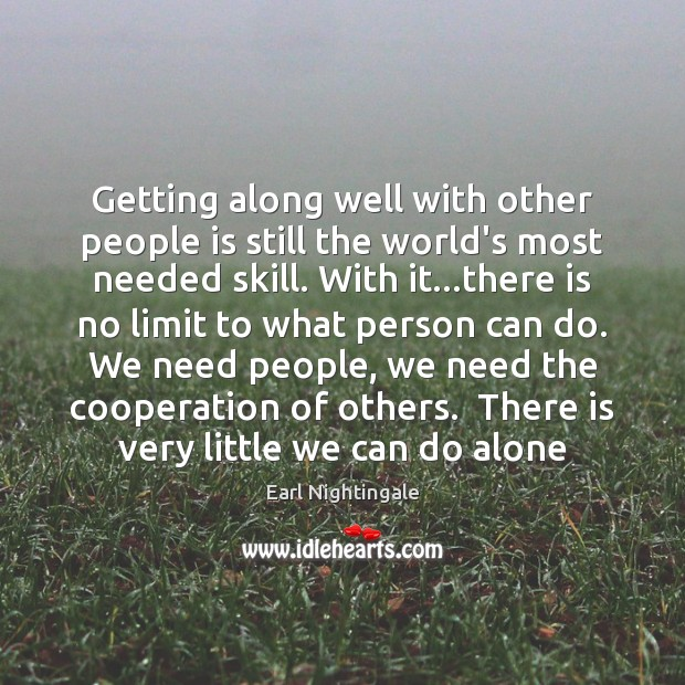 Getting along well with other people is still the world's most needed Image