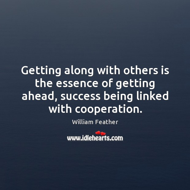 Getting along with others is the essence of getting ahead, success being Image