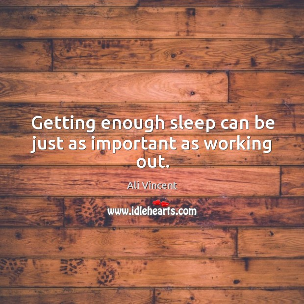 Image, Getting enough sleep can be just as important as working out.