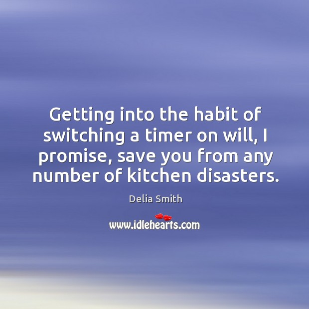 Getting into the habit of switching a timer on will, I promise, save you from any number of kitchen disasters. Image