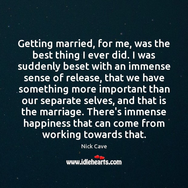 Image, Getting married, for me, was the best thing I ever did. I