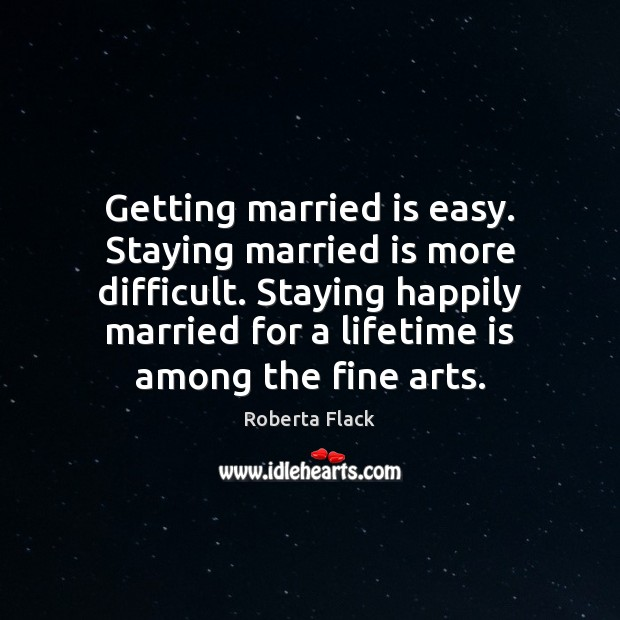 Getting married is easy. Staying married is more difficult. Staying happily married Image