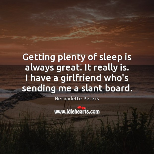 Getting plenty of sleep is always great. It really is. I have Sleep Quotes Image