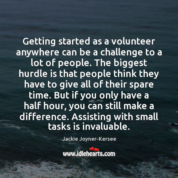 Getting started as a volunteer anywhere can be a challenge to a Image