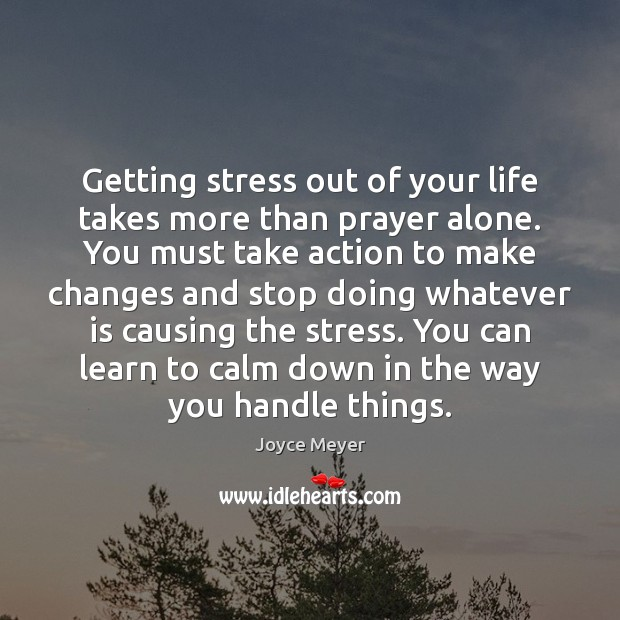 Image, Getting stress out of your life takes more than prayer alone. You