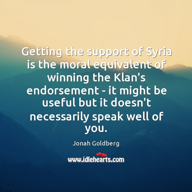 Getting the support of Syria is the moral equivalent of winning the Image