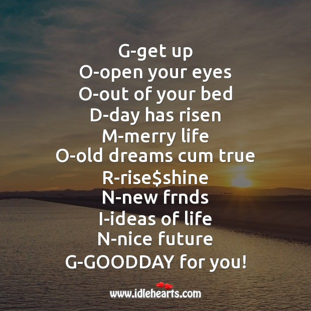 Image, G-get up o-open your eyes o-out of your bed d-day has risen m-merry life