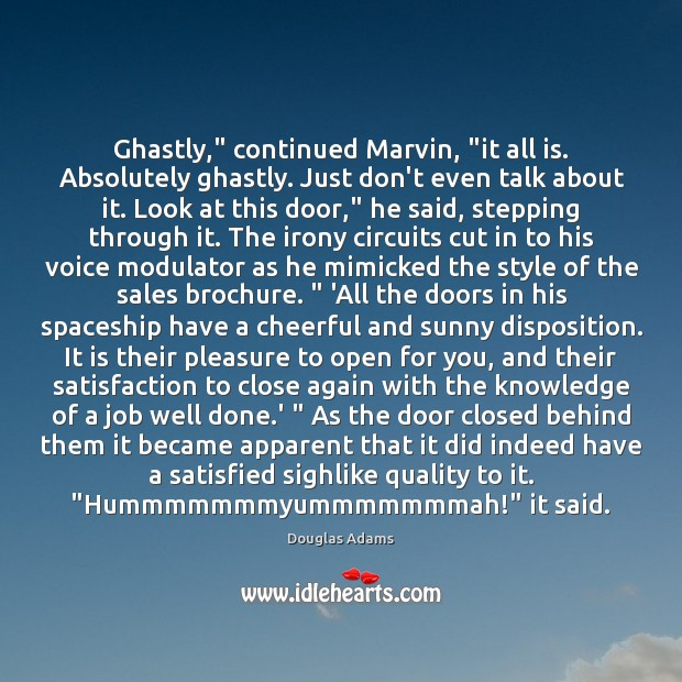 "Image, Ghastly,"" continued Marvin, ""it all is. Absolutely ghastly. Just don't even talk"