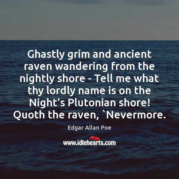 Ghastly grim and ancient raven wandering from the nightly shore – Tell Image