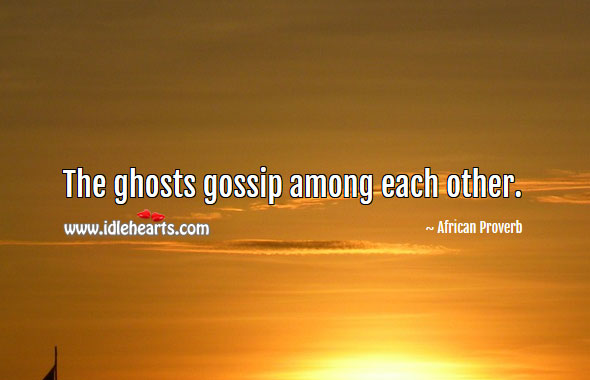 Image, The ghosts gossip among each other.