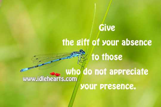 Give the gift of your absence Image