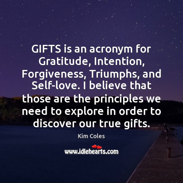 Image, GIFTS is an acronym for Gratitude, Intention, Forgiveness, Triumphs, and Self-love. I