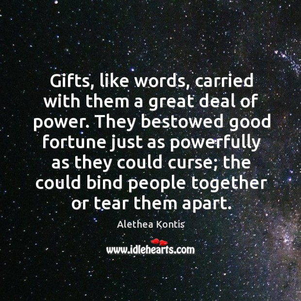 Image, Gifts, like words, carried with them a great deal of power. They