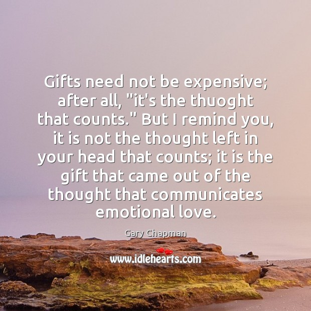 "Image, Gifts need not be expensive; after all, ""it's the thuoght that counts."""