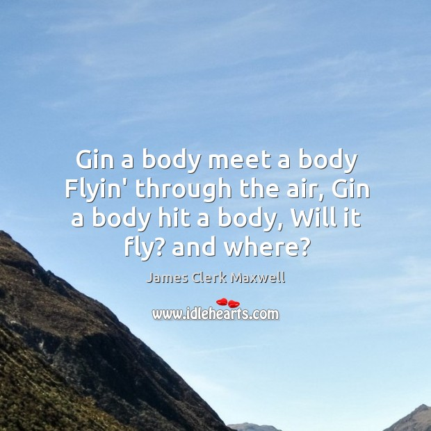 Gin a body meet a body Flyin' through the air, Gin a Image