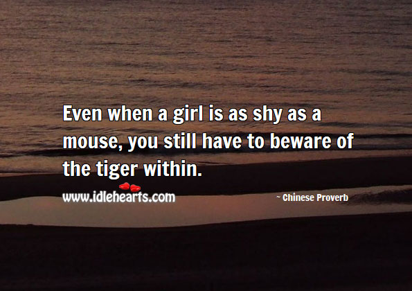 Image, Even when a girl is as shy as a mouse, you still have to beware.