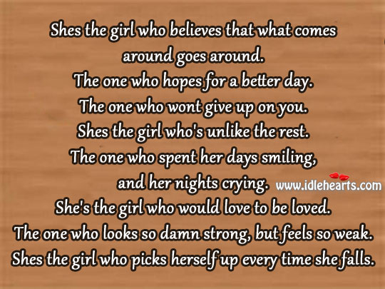 Shes The Girl Who Believes That What Comes Around Goes Around.