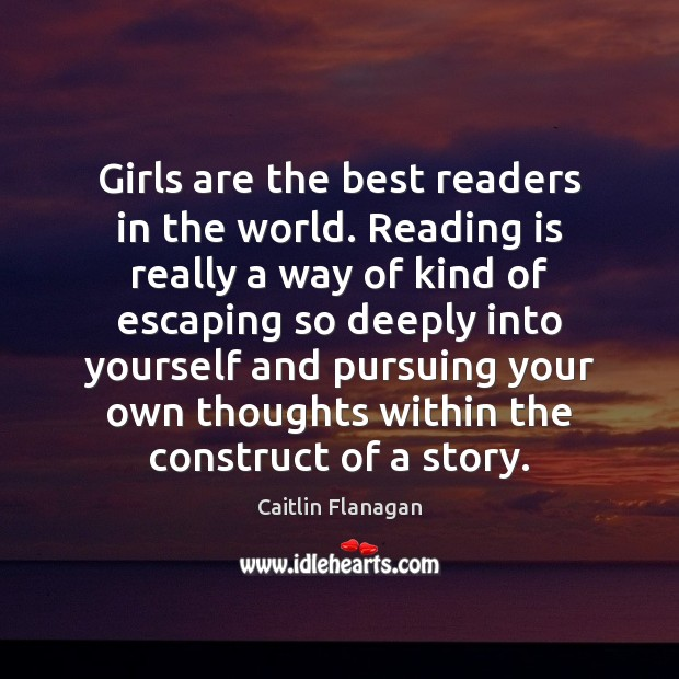 Image, Girls are the best readers in the world. Reading is really a