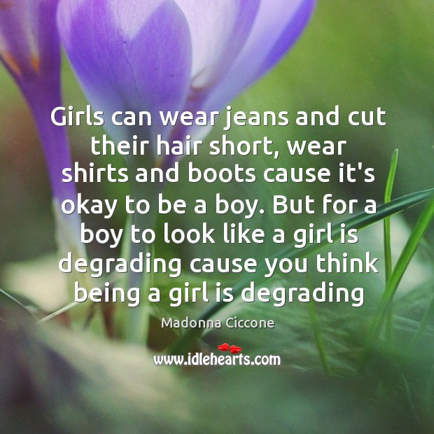 Image, Girls can wear jeans and cut their hair short, wear shirts and