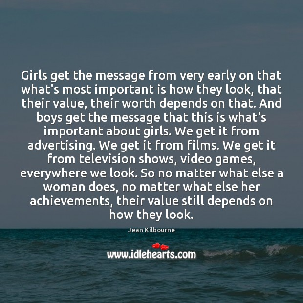 Girls get the message from very early on that what's most important Image
