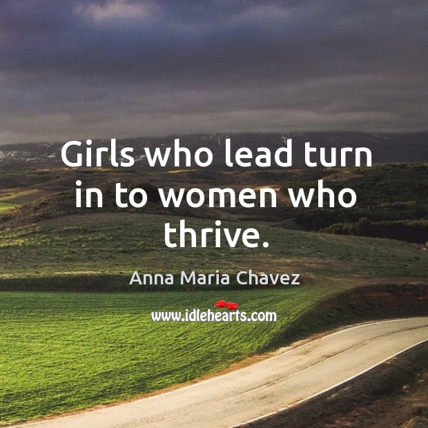 Image, Girls who lead turn in to women who thrive.