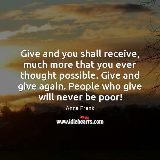 Give and you shall receive, much more that you ever thought possible. Image