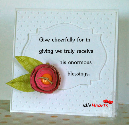 Image, Blessings, Cheerfully, Enormous, Give, Giving, His, Receive, Truly