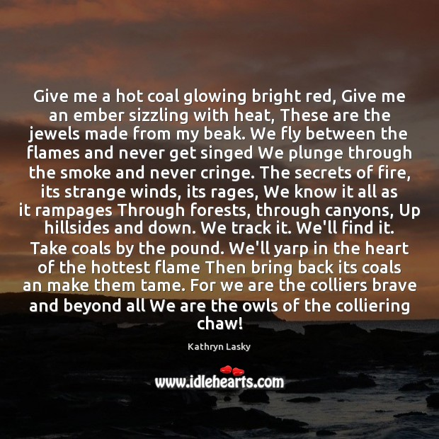 Give me a hot coal glowing bright red, Give me an ember Image