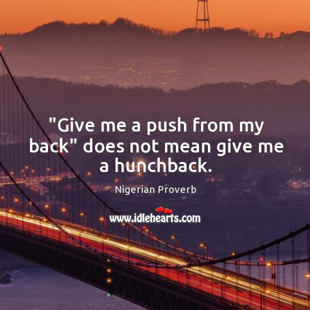 """give me a push from my back"" does not mean give me a hunchback. Nigerian Proverbs Image"