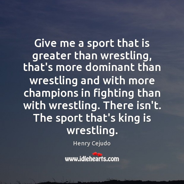 Picture Quote by Henry Cejudo