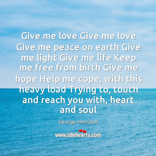 Give me love Give me love Give me peace on earth Give Image