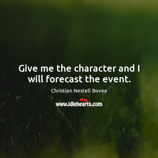 Give me the character and I will forecast the event. Image