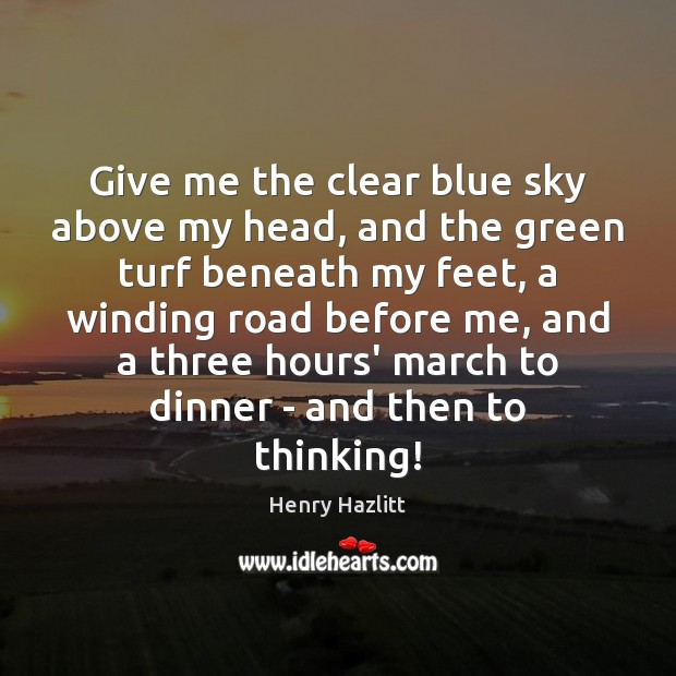 Give me the clear blue sky above my head, and the green Image