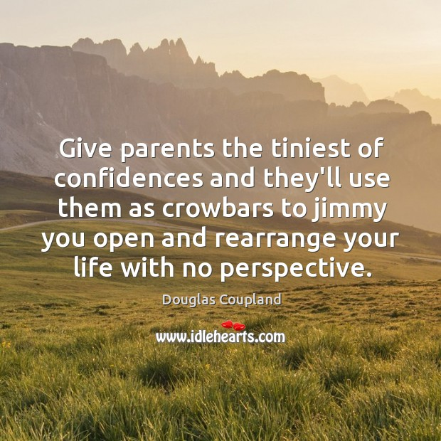 Image, Give parents the tiniest of confidences and they'll use them as crowbars