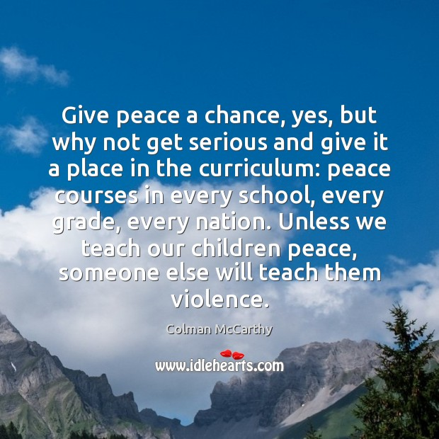 Give peace a chance, yes, but why not get serious and give Image