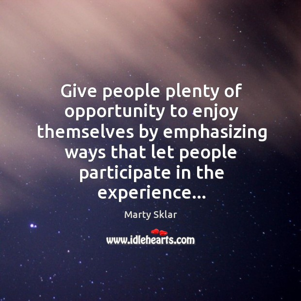 Give people plenty of opportunity to enjoy themselves by emphasizing ways that Image