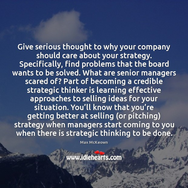 Image, Give serious thought to why your company should care about your strategy.