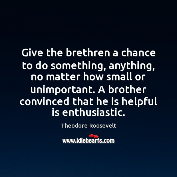 Image, Give the brethren a chance to do something, anything, no matter how