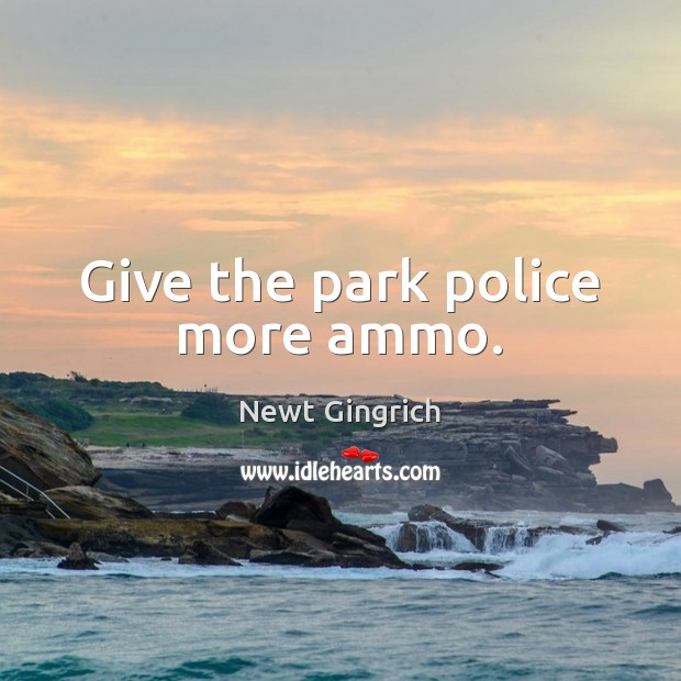 Image, Give the park police more ammo.